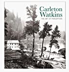Carleton Watkins by Douglas R. Nickel