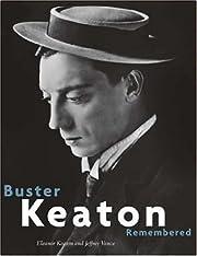Buster Keaton Remembered by Eleanor Keaton