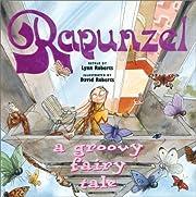 Rapunzel: A Groovy Fairy Tale de Lynn…