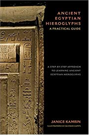 Ancient Egyptian Hieroglyphs: A Practical…