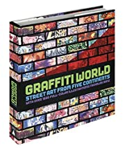 Graffiti world : street art from five…
