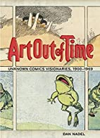 Art Out of Time: Unknown Comics Visionaries…