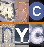 ABC NYC: A Book About Seeing New York City…