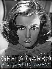 Greta Garbo: A Cinematic Legacy by Mark A.…