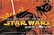 Creating the Worlds of Star Wars: 365 Days…
