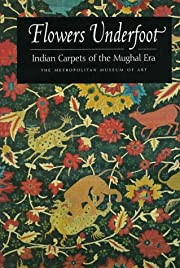 Flowers Underfoot: Indian Carpets of the…