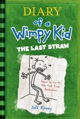 Diary of a Wimpy Kid: The Last Straw written by Jeff Kinney