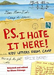 P.S. I Hate It Here!: Kids' Letters from…