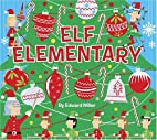 Elf Elementary by Edward Miller