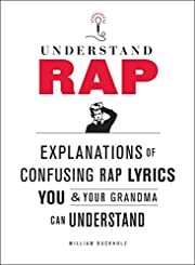 Understand rap : explanations of confusing…