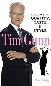 Tim Gunn: A Guide to Quality, Taste and…