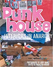 Punk House: Interiors in Anarchy por Abby…