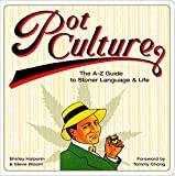 Pot Culture (2008) (Book) written by Shirley Halperin, Steve Bloom