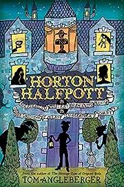 Horton Halfpott: or, The Fiendish Mystery of…