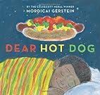 Dear Hot Dog by Mordicai Gerstein