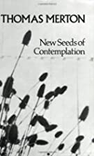 New Seeds of Contemplation by Thomas Merton