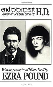 End to Torment: A Memoir of Ezra Pound –…