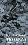 Tesserae : memories & suppositions / Denise Levertov