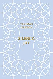 Silence, Joy por Thomas Merton