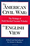 The American Civil War : an English view / by G.J. Wolseley ; ed. with an introduction by J.A. Rawley