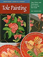 Tole Painting: Tips, Tools, and Techniques…