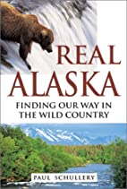 Real Alaska: Finding Our Way in the Wild…