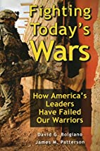 Fighting Today's Wars: How America's Leaders…