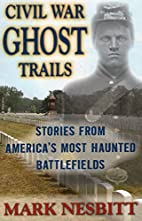 Civil War Ghost Trails : Stories from…