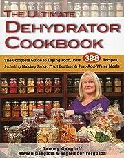 The Ultimate Dehydrator Cookbook: The…