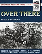 Over There: America in the Great War…