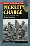 Pickett's charge : eyewitness accounts at the Battle of Gettysburg / edited by Richard Rollins
