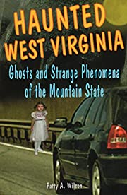Haunted West Virginia: Ghosts and Strange…