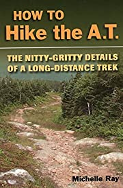 How to Hike the A.T.: The Nitty-Gritty…