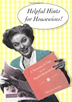 Helpful Hints for Housewives: A Treasury of…