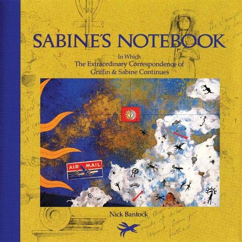 Sabine's Notebook: In Which the Extraordinary Correspondence of Griffin & Sabine Continues, Bantock, Nick