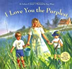 I Love You the Purplest by Barbara M. Joosse