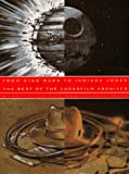 From Star wars to Indiana Jones : the best of the Lucasfilm archives / by Mark Cotta Vaz & Shinji Hata