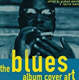 The blues album cover art / edited by Graham Marsh and Barrie Lewis