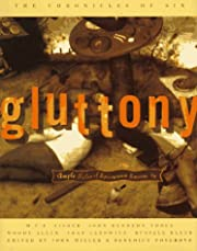 Gluttony : ample tales of epicurean excess…