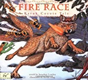 Fire Race: A Karuk Coyote Tale of How Fire…