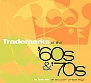 Trademarks of the '60s & '70s de Tyler Blik