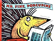 Mr. Fine Porcupine de F. Saillard R. Joly