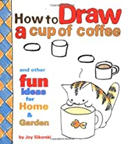How to Draw a Cup of Coffee and Other Fun…