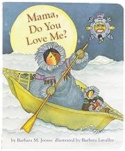 Mama, Do You Love Me? af Barbara M. Joosse