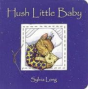 Hush Little Baby: (Baby Board Books, Baby…
