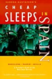 Sandra Gustafson's Cheap Sleeps in Spain: A Traveler's Guide to the Best-Kept Secrets, Gustafson, Sandra