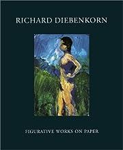 Richard Diebenkorn: Figurative Works on…