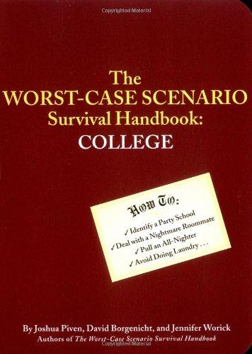 Worst-Case Scenario Survival Handbook: College, Worick, Jennifer; Piven, Joshua; Borgenicht, David