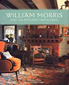 William Morris and the Arts and Crafts Home…