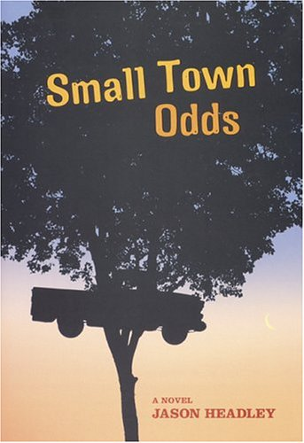 Small Town Odds, Headley, Jason